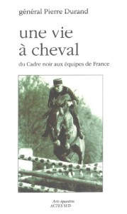 Ouvrage Pierre Durand, une vie à cheval